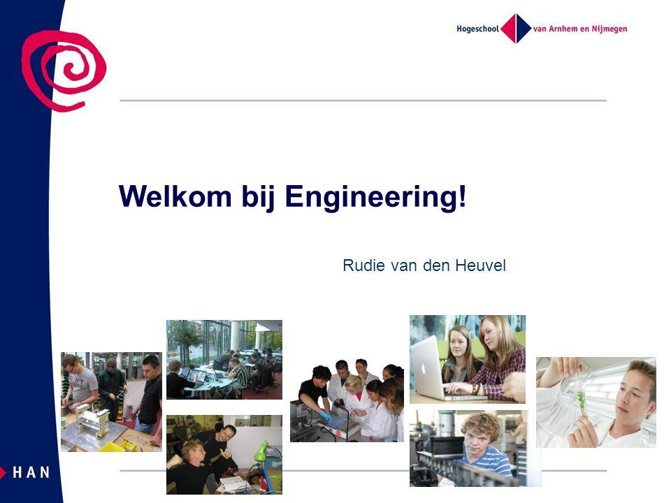 Welkom bij Engineering! Rudie van den Heuvel