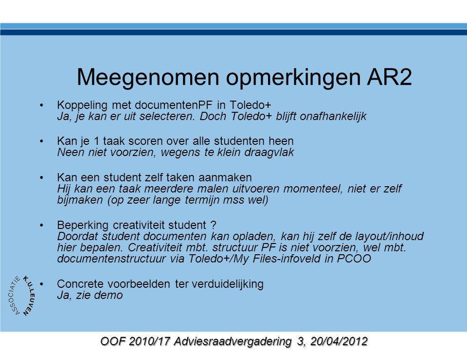OOF 2010/17 Adviesraadvergadering 3, 20/04/2012 Meegenomen opmerkingen AR2 Koppeling met documentenPF in Toledo+ Ja, je kan er uit selecteren.