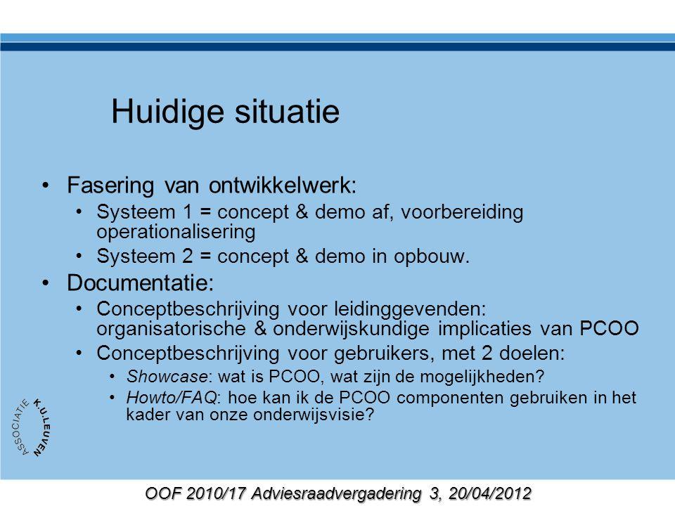 Huidige situatie Fasering van ontwikkelwerk: Systeem 1 = concept & demo af, voorbereiding operationalisering Systeem 2 = concept & demo in opbouw.