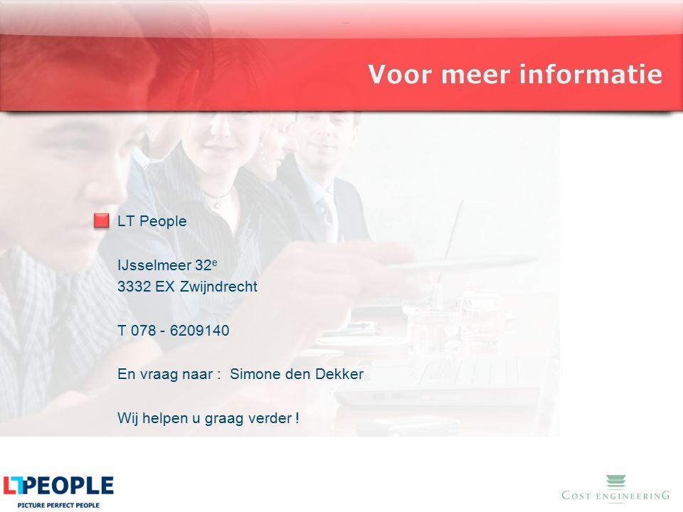 www.costengineering.eu LT People IJsselmeer 32 e 3332 EX Zwijndrecht T 078 - 6209140 En vraag naar : Simone den Dekker Wij helpen u graag verder !