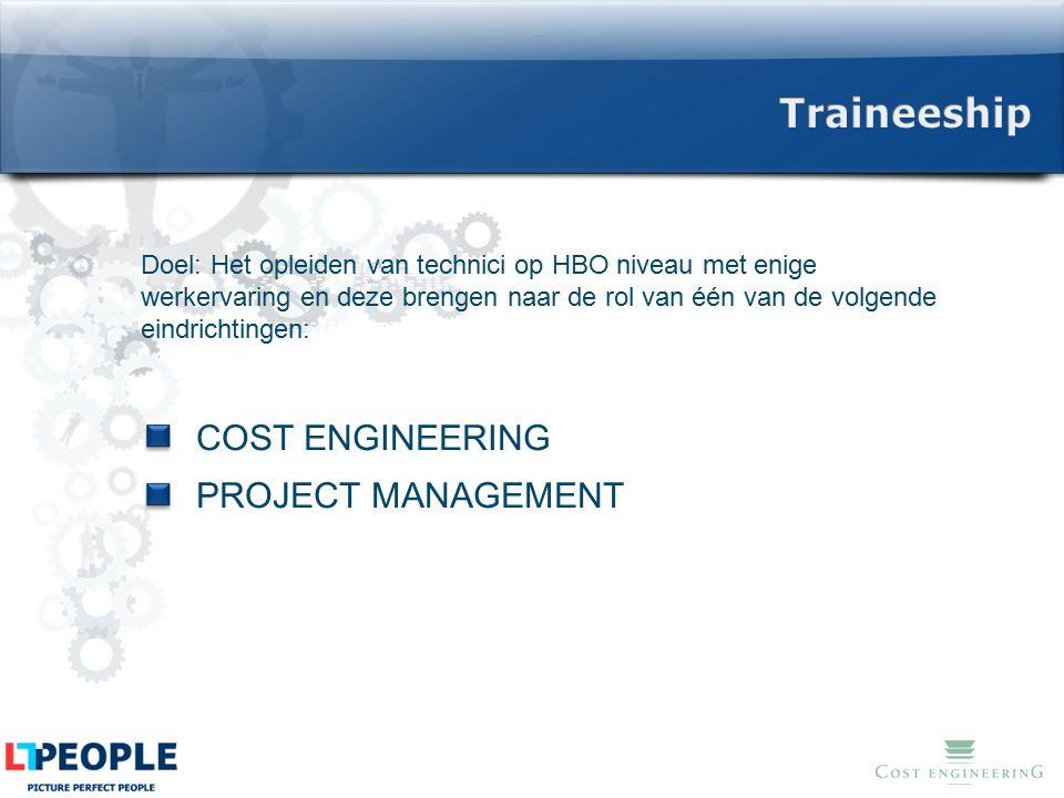 Doel: Het opleiden van technici op HBO niveau met enige werkervaring en deze brengen naar de rol van één van de volgende eindrichtingen: COST ENGINEER