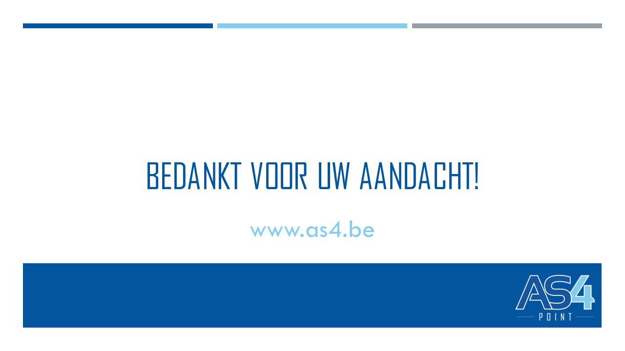 BEDANKT VOOR UW AANDACHT! www.as4.be