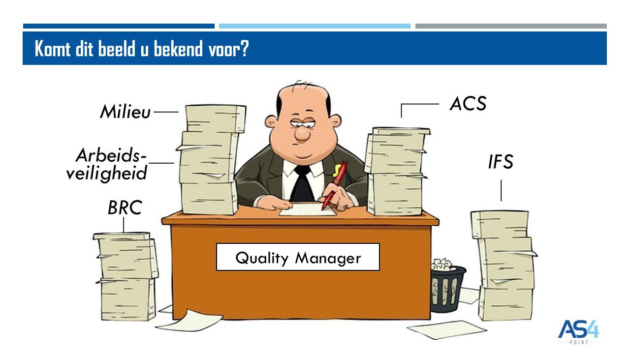 Komt dit beeld u bekend voor? Quality Manager