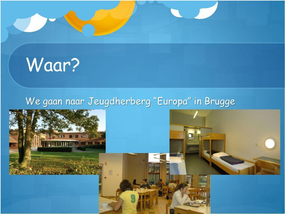 "Waar? We gaan naar Jeugdherberg ""Europa"" in Brugge"