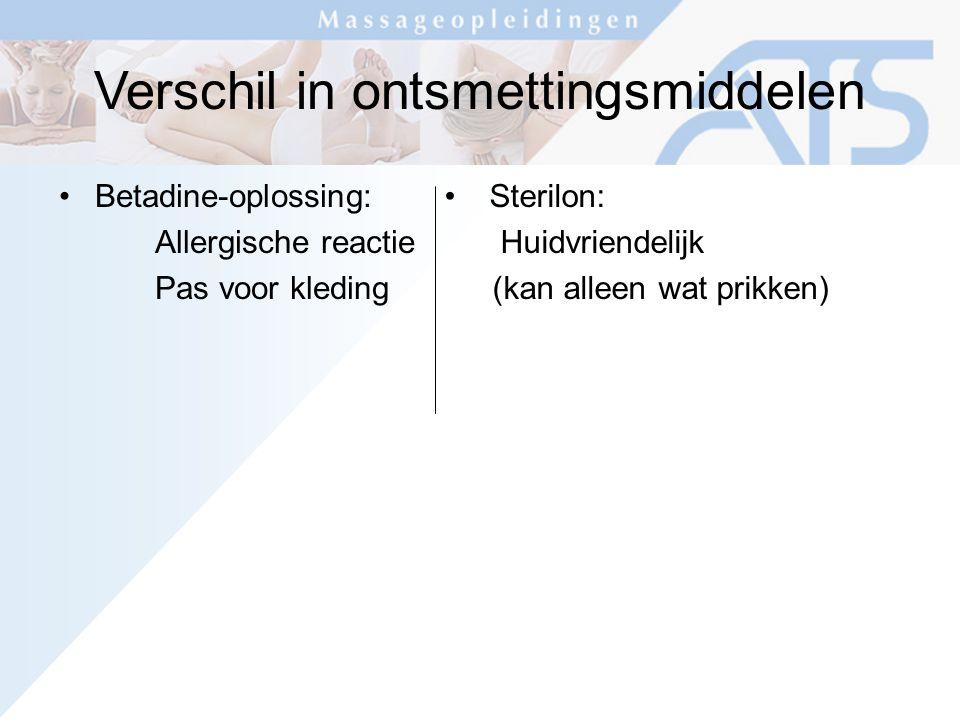 Verschil in ontsmettingsmiddelen Betadine-oplossing: Allergische reactie Pas voor kleding Sterilon: Huidvriendelijk (kan alleen wat prikken)