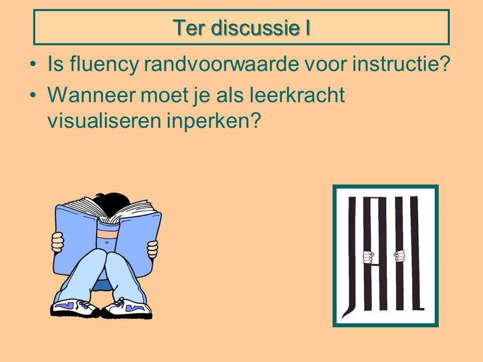 Ter discussie I Is fluency randvoorwaarde voor instructie.