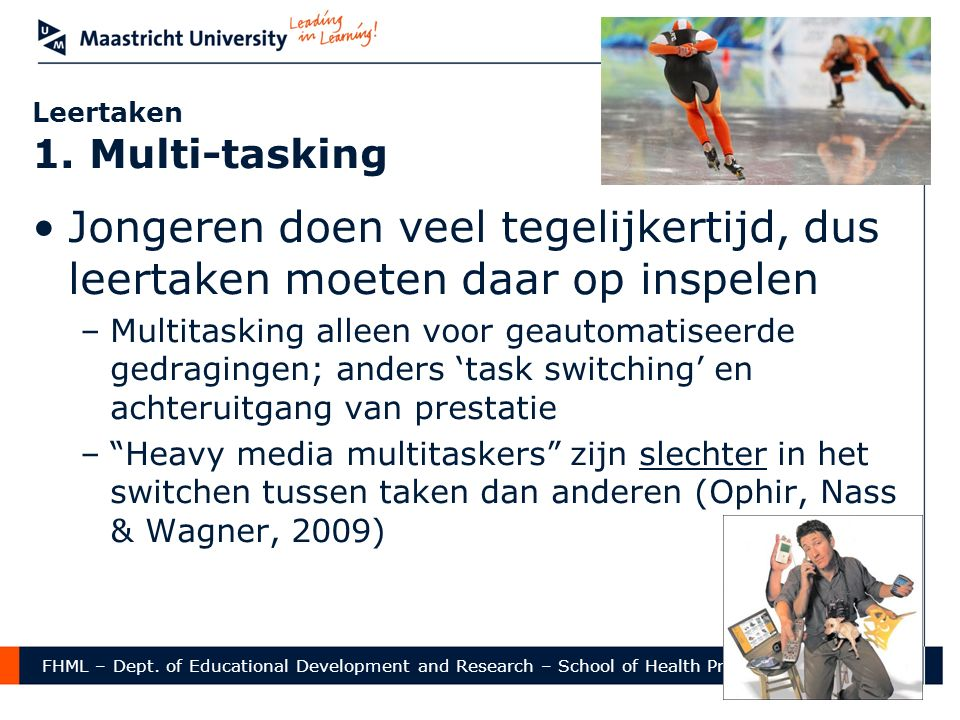 FHML – Dept. of Educational Development and Research – School of Health Professions Education Leertaken 1. Multi-tasking Jongeren doen veel tegelijker