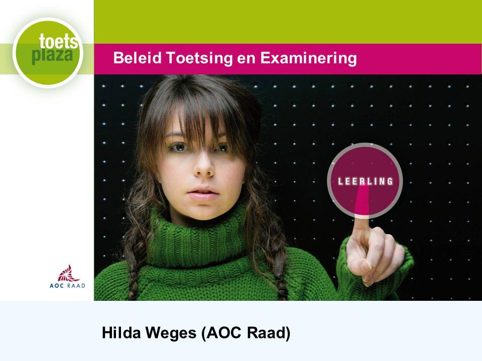 Expertiseteam Toetsenbank Beleid Toetsing en Examinering Hilda Weges (AOC Raad)