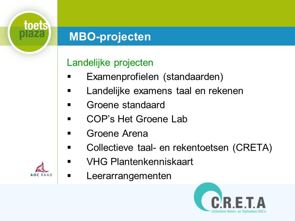 Expertiseteam Toetsenbank Landelijke projecten  Examenprofielen (standaarden)  Landelijke examens taal en rekenen  Groene standaard  COP's Het Groene Lab  Groene Arena  Collectieve taal- en rekentoetsen (CRETA)  VHG Plantenkenniskaart  Leerarrangementen MBO-projecten