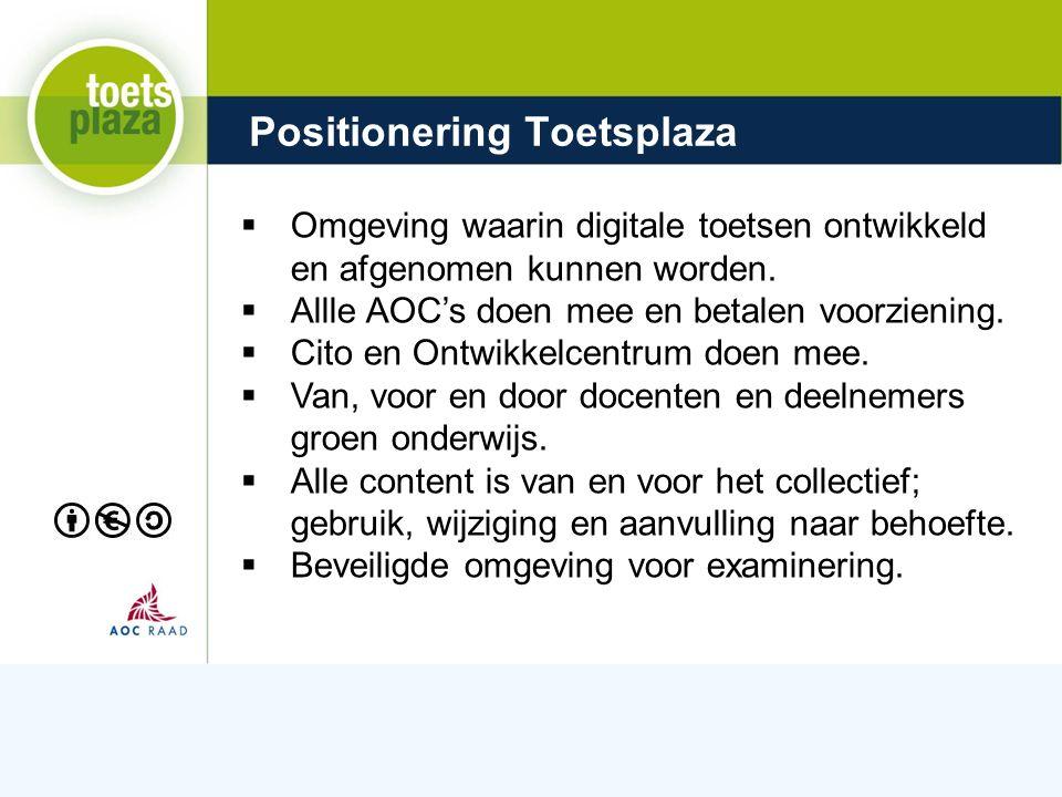 Expertiseteam Toetsenbank Positionering Toetsplaza  Omgeving waarin digitale toetsen ontwikkeld en afgenomen kunnen worden.