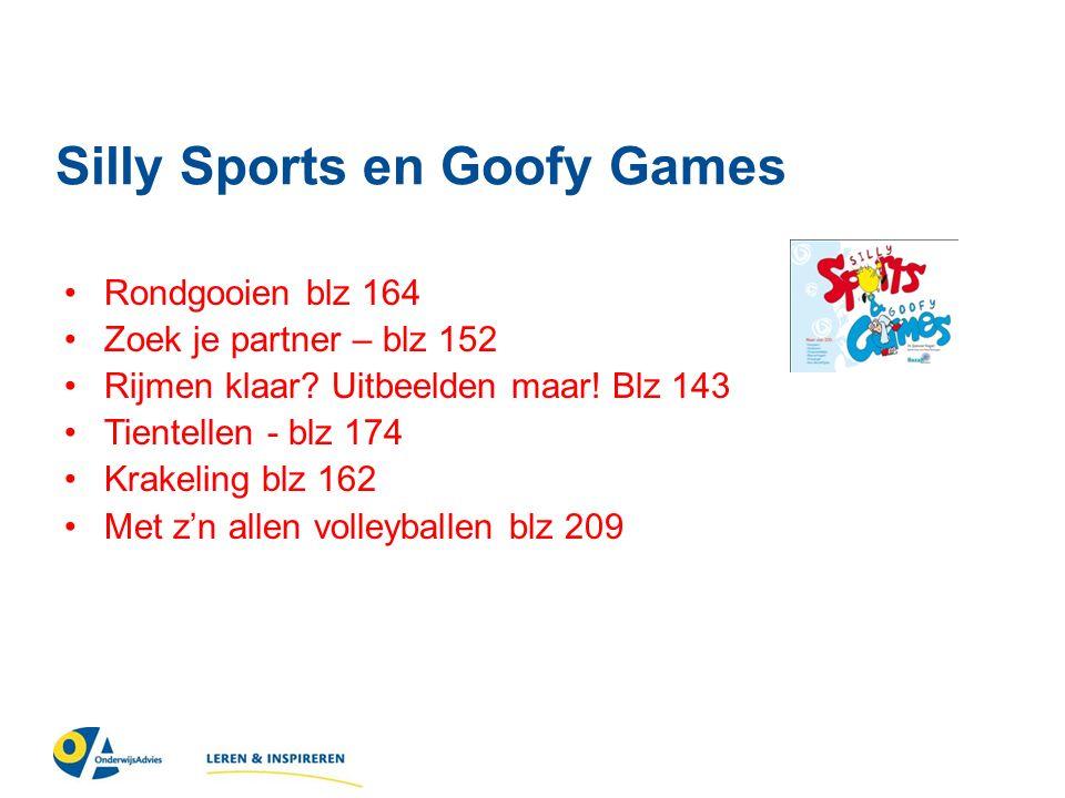 Silly Sports en Goofy Games Rondgooien blz 164 Zoek je partner – blz 152 Rijmen klaar.