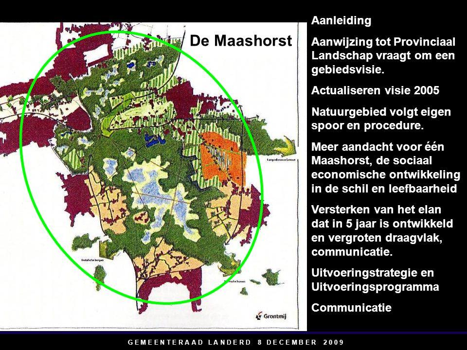 G E M E E N T E R A A D L A N D E R D 8 D E C E M B E R 2 0 0 9 Aanleiding Aanwijzing tot Provinciaal Landschap vraagt om een gebiedsvisie.