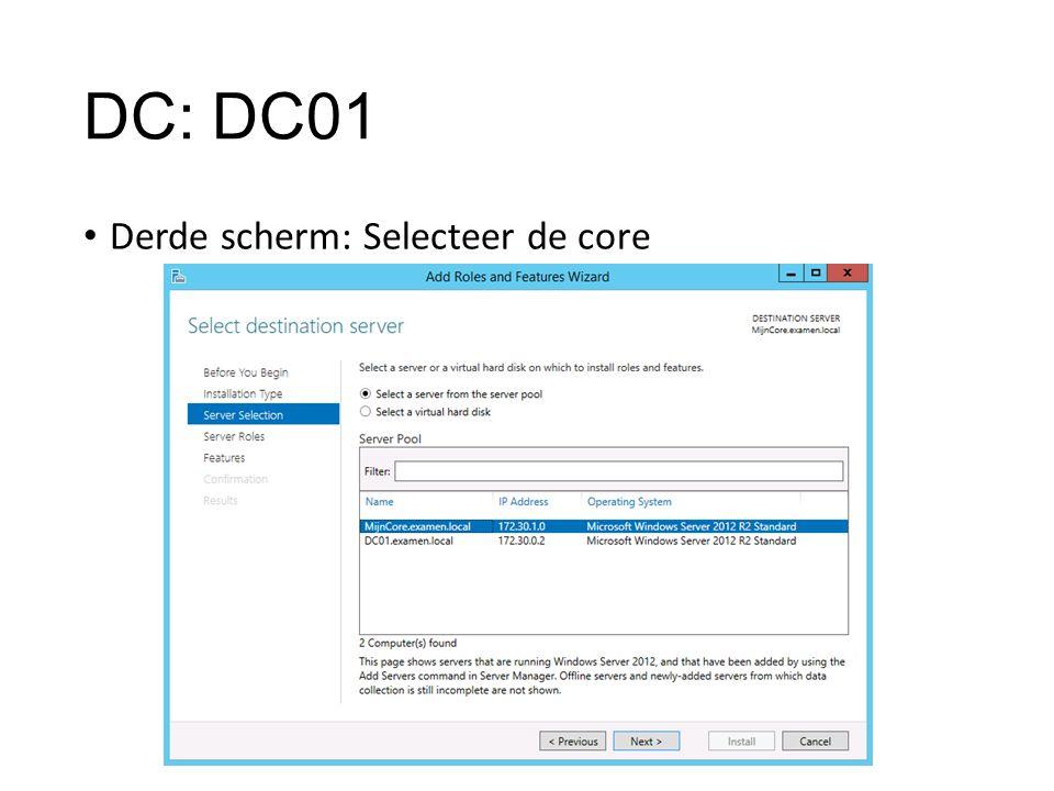 DC: DC01 Derde scherm: Selecteer de core