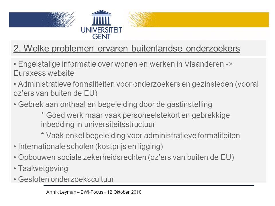 2. Welke problemen ervaren buitenlandse onderzoekers Engelstalige informatie over wonen en werken in Vlaanderen -> Euraxess website Administratieve fo