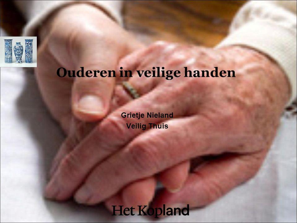 Ouderen in veilige handen Grietje Nieland Veilig Thuis