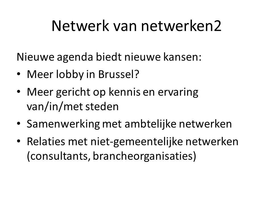 Netwerk van netwerken2 Nieuwe agenda biedt nieuwe kansen: Meer lobby in Brussel.