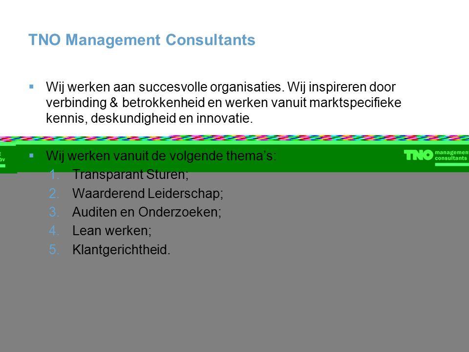 TNO Management Consultants  Wij werken aan succesvolle organisaties. Wij inspireren door verbinding & betrokkenheid en werken vanuit marktspecifieke