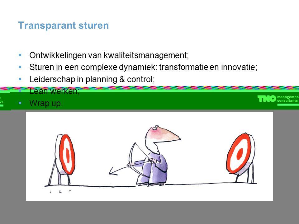 Transparant sturen  Ontwikkelingen van kwaliteitsmanagement;  Sturen in een complexe dynamiek: transformatie en innovatie;  Leiderschap in planning & control;  Lean werken;  Wrap up.