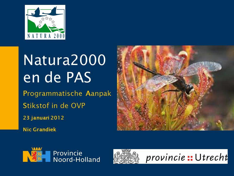 Natura2000 en de PAS Programmatische Aanpak Stikstof in de OVP 23 januari 2012 Nic Grandiek