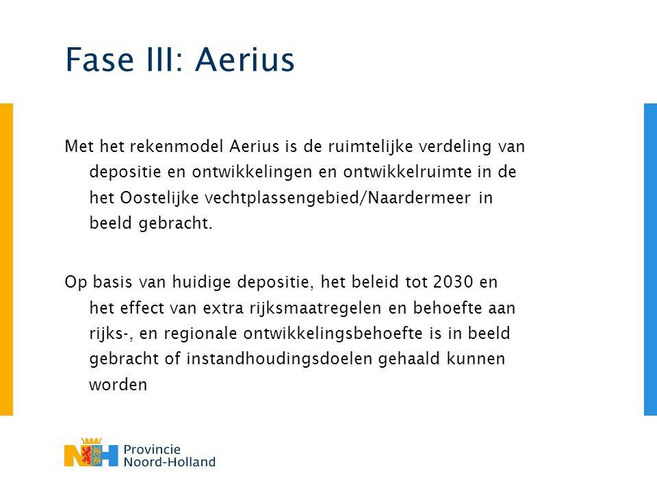 Fase III: Aerius Met het rekenmodel Aerius is de ruimtelijke verdeling van depositie en ontwikkelingen en ontwikkelruimte in de het Oostelijke vechtplassengebied/Naardermeer in beeld gebracht.