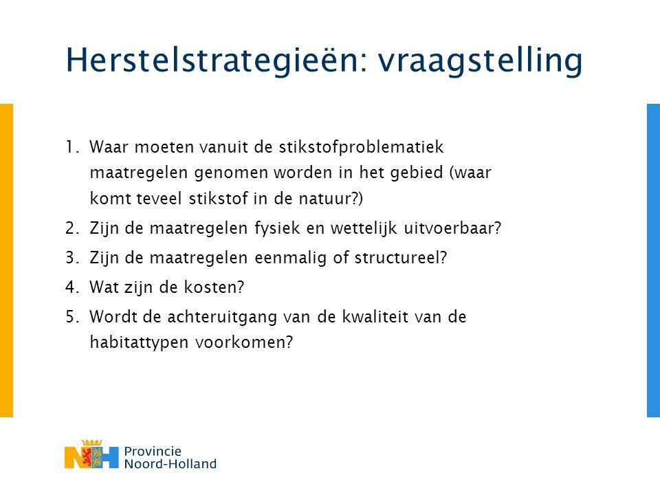 Herstelstrategieën: vraagstelling 1.Waar moeten vanuit de stikstofproblematiek maatregelen genomen worden in het gebied (waar komt teveel stikstof in