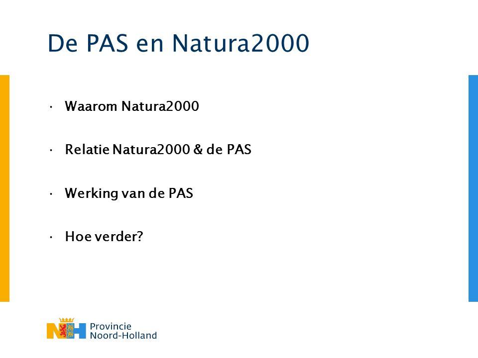 De PAS en Natura2000 Waarom Natura2000 Relatie Natura2000 & de PAS Werking van de PAS Hoe verder?