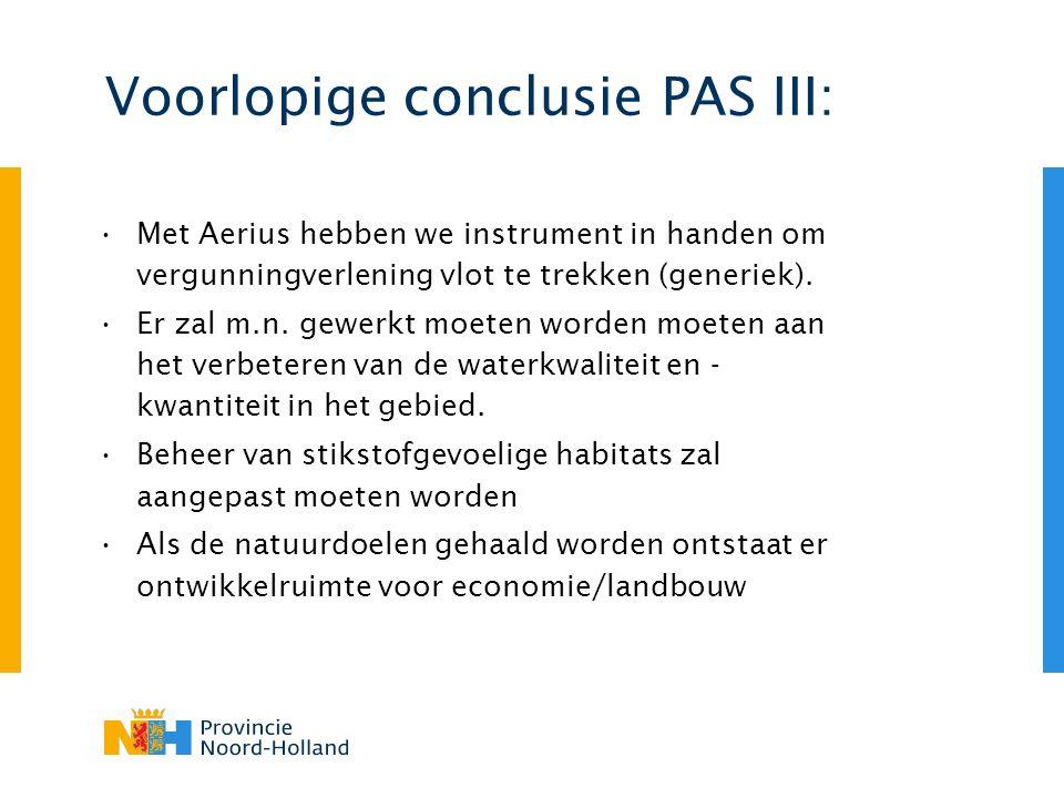 Voorlopige conclusie PAS III: Met Aerius hebben we instrument in handen om vergunningverlening vlot te trekken (generiek). Er zal m.n. gewerkt moeten