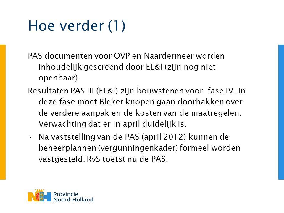 Hoe verder (1) PAS documenten voor OVP en Naardermeer worden inhoudelijk gescreend door EL&I (zijn nog niet openbaar). Resultaten PAS III (EL&I) zijn