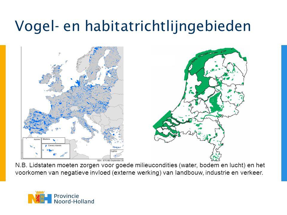 Vogel- en habitatrichtlijngebieden N.B. Lidstaten moeten zorgen voor goede milieucondities (water, bodem en lucht) en het voorkomen van negatieve invl