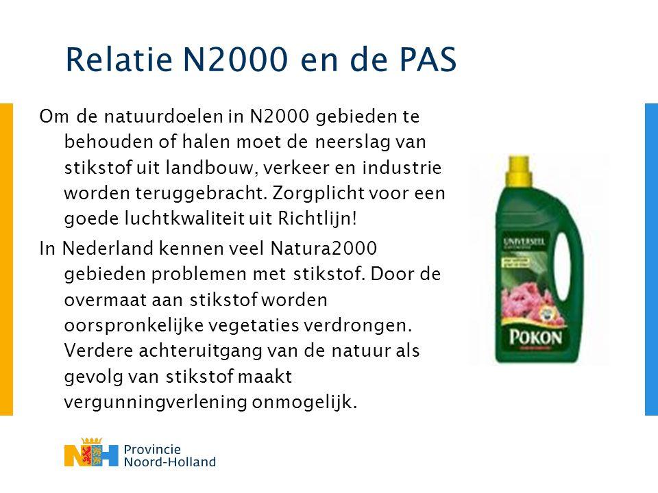 Relatie N2000 en de PAS Om de natuurdoelen in N2000 gebieden te behouden of halen moet de neerslag van stikstof uit landbouw, verkeer en industrie worden teruggebracht.