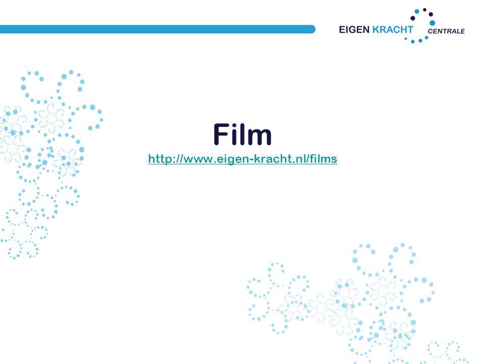 Film http://www.eigen-kracht.nl/films http://www.eigen-kracht.nl/films