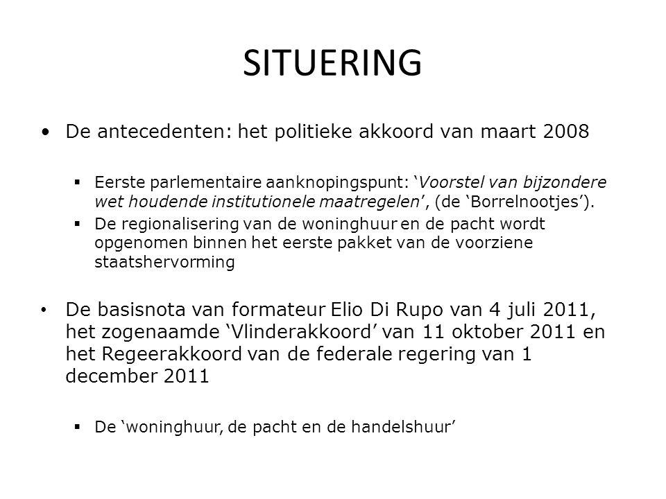 SITUERING De antecedenten: het politieke akkoord van maart 2008  Eerste parlementaire aanknopingspunt: 'Voorstel van bijzondere wet houdende institutionele maatregelen', (de 'Borrelnootjes').