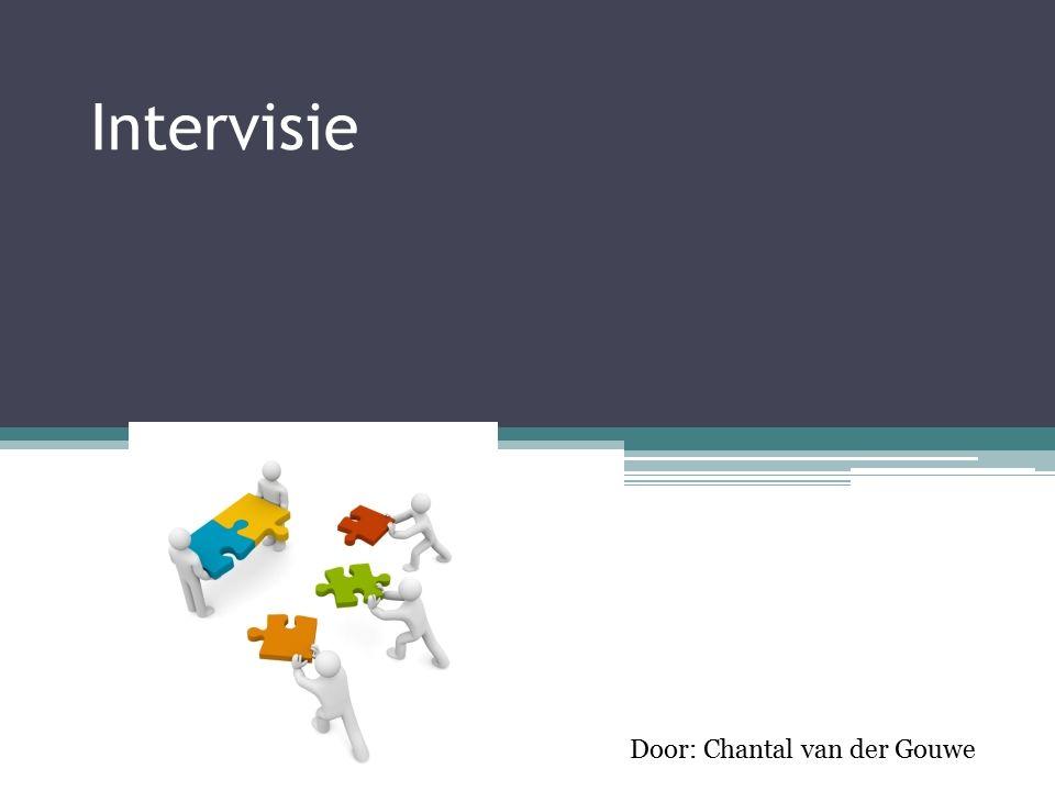 Intervisie Door: Chantal van der Gouwe