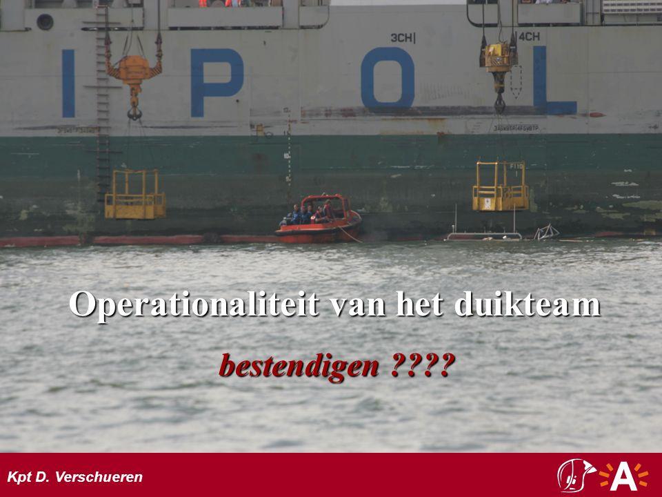 Kpt D. Verschueren Operationaliteit van het duikteam bestendigen bestendigen