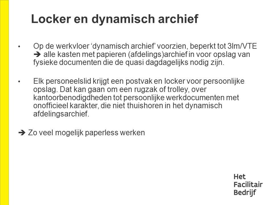 Op de werkvloer 'dynamisch archief' voorzien, beperkt tot 3lm/VTE  alle kasten met papieren (afdelings)archief in voor opslag van fysieke documenten die de quasi dagdagelijks nodig zijn.
