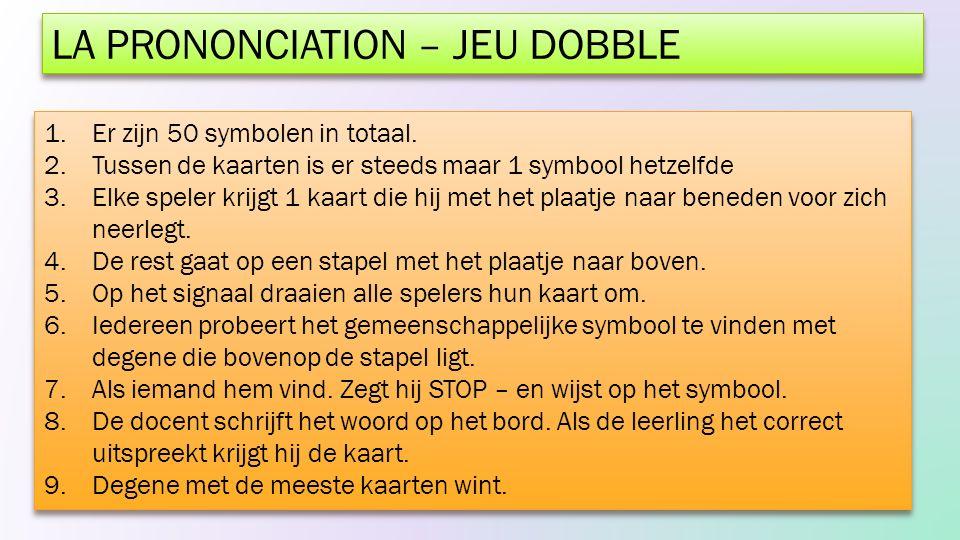 LA PRONONCIATION – JEU DOBBLE 1.Er zijn 50 symbolen in totaal.