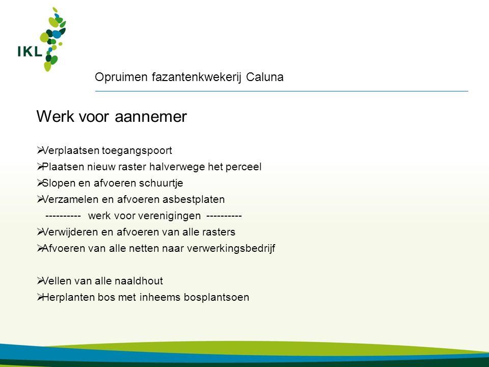 Werk voor vereniging(en) Heibloem Uitvoeringsperiode: van 1 augustus tot en met 30 september 2015  Verwijderen van alle netten (ca.