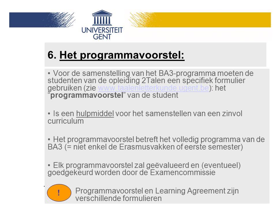 6. Het programmavoorstel: Voor de samenstelling van het BA3-programma moeten de studenten van de opleiding 2Talen een specifiek formulier gebruiken (z