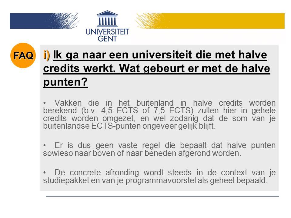 i) i) Ik ga naar een universiteit die met halve credits werkt. Wat gebeurt er met de halve punten? Vakken die in het buitenland in halve credits worde
