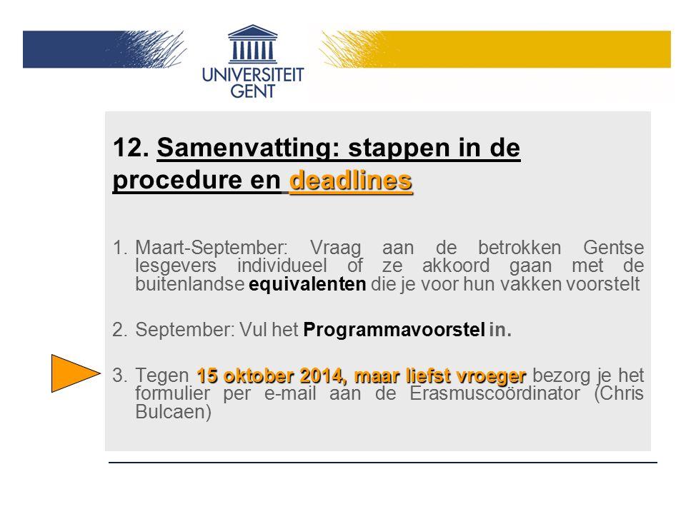 deadlines 12. Samenvatting: stappen in de procedure en deadlines 1.Maart-September: Vraag aan de betrokken Gentse lesgevers individueel of ze akkoord