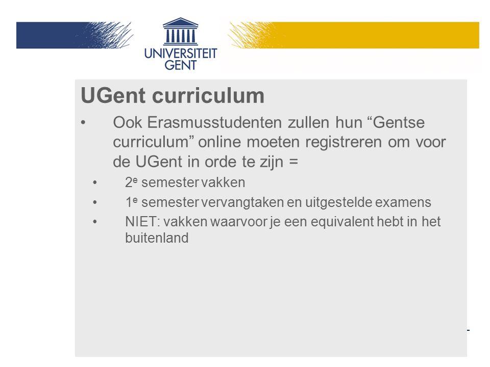 """UGent curriculum Ook Erasmusstudenten zullen hun """"Gentse curriculum"""" online moeten registreren om voor de UGent in orde te zijn = 2 e semester vakken"""