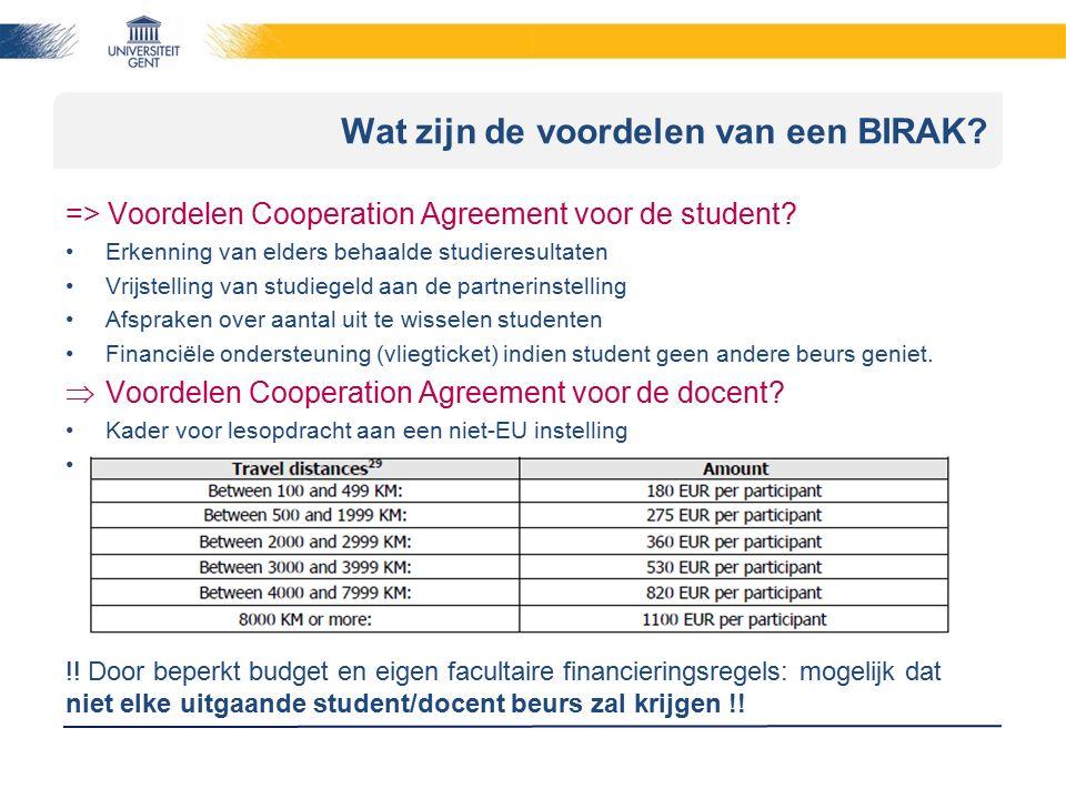 Wat zijn de voordelen van een BIRAK? => Voordelen Cooperation Agreement voor de student? Erkenning van elders behaalde studieresultaten Vrijstelling v