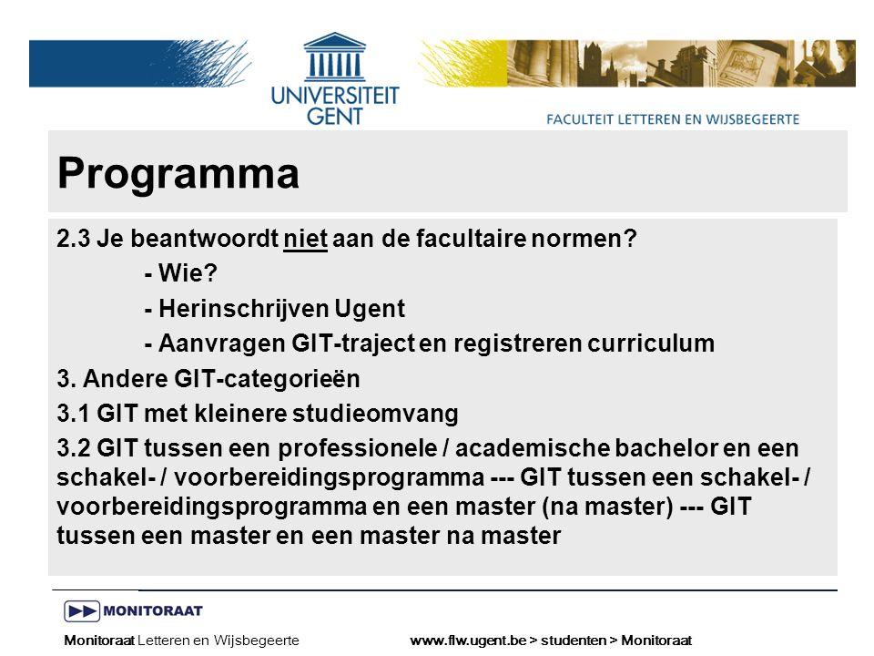 Naam presentatie – Naam maker en/of presentator - 12/09/2005 Faculteit Naam Faculteit – Dienst of Vakgroep (optioneel) Monitoraat Letteren en Wijsbegeertewww.flw.ugent.be > studenten >Monitoraat voor een GIT/IAJ BA3 - MA: ≥ 20 ECTS credits/vrijstellingen behaald in BA3 Normen voor een GIT/IAJ tussen 2 aansluitende studiejaren?