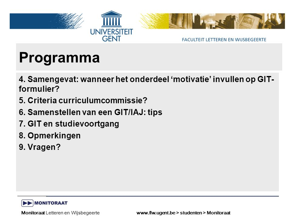 Naam presentatie – Naam maker en/of presentator - 12/09/2005 Faculteit Naam Faculteit – Dienst of Vakgroep (optioneel) Programma 4.
