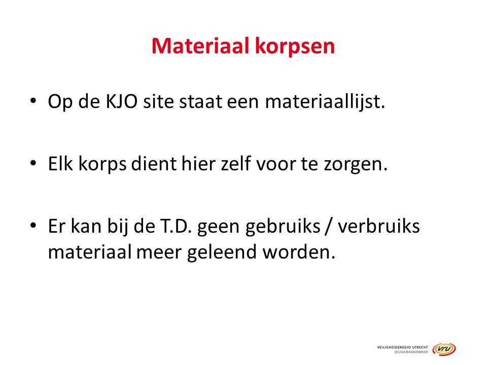 Materiaal korpsen Op de KJO site staat een materiaallijst. Elk korps dient hier zelf voor te zorgen. Er kan bij de T.D. geen gebruiks / verbruiks mate