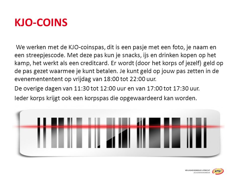 KJO-COINS We werken met de KJO-coinspas, dit is een pasje met een foto, je naam en een streepjescode. Met deze pas kun je snacks, ijs en drinken kopen