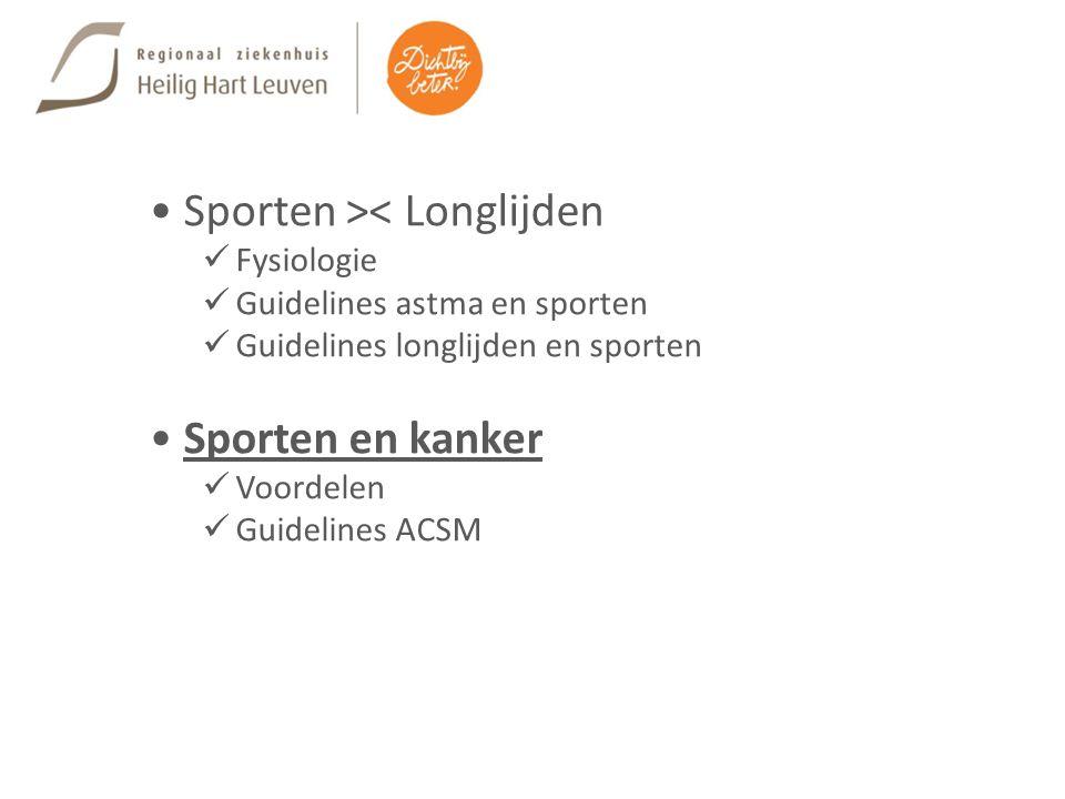Sporten >< Longlijden Fysiologie Guidelines astma en sporten Guidelines longlijden en sporten Sporten en kanker Voordelen Guidelines ACSM