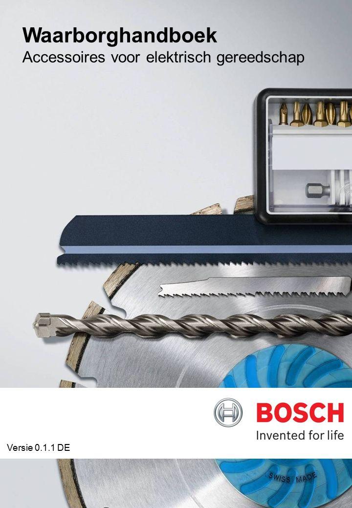 0 Waarborghandboek Accessoires voor elektrisch gereedschap Versie 0.1.1 DE