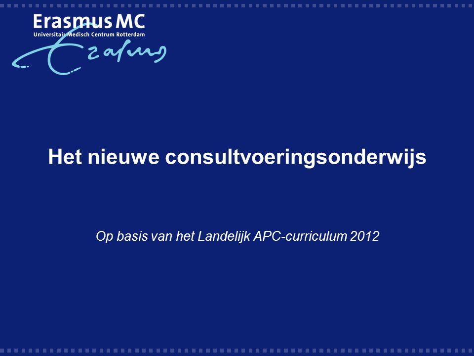 Het nieuwe consultvoeringsonderwijs Op basis van het Landelijk APC-curriculum 2012
