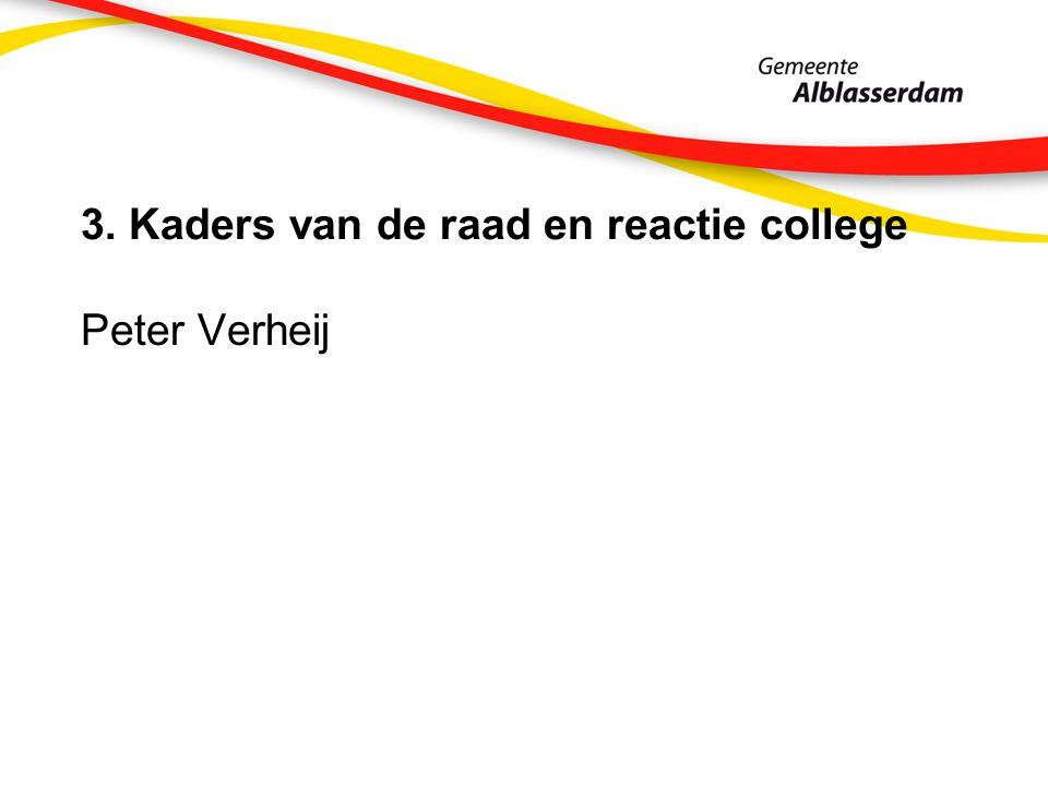 3. Kaders van de raad en reactie college Peter Verheij